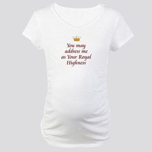 Your Royal Highness Maternity T-Shirt