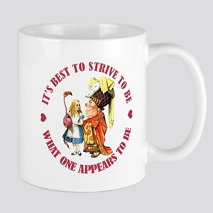 BE WHAT YOU APPEAR TO BE Mug