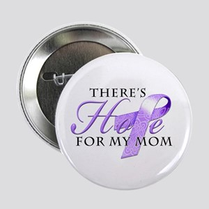 """There's Hope for Alzheimer's Mom 2.25"""" Button"""