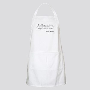 """""""Don't forget the love"""" BBQ Apron"""