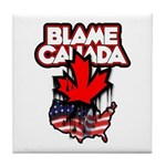 Blame Canada Tile Coaster