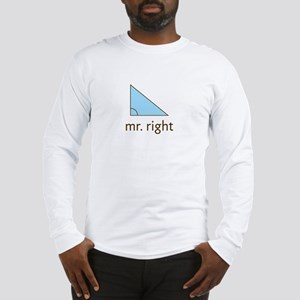 Mr. Right Long Sleeve T-Shirt