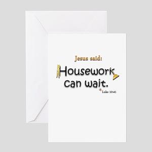 Jesus Said Housework Can Wait Greeting Card