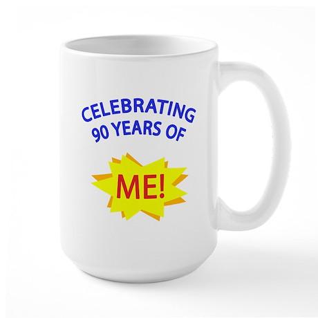 Celebrating 90 Years Of Me! Large Mug