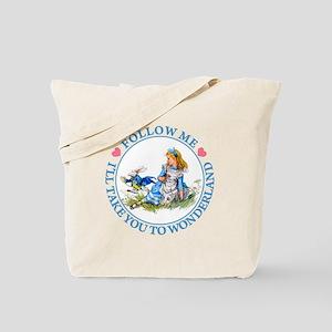 I'LL TAKE YOU TO WONDERLAND Tote Bag