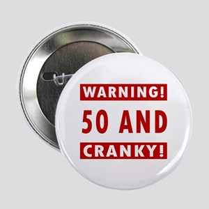 "Cranky 50th Birthday 2.25"" Button"