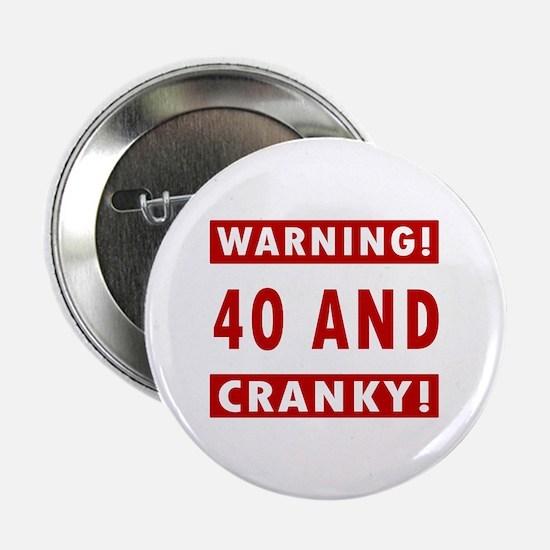 "Cranky 40th Birthday 2.25"" Button"