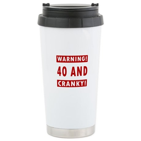 Cranky 40th Birthday Stainless Steel Travel Mug