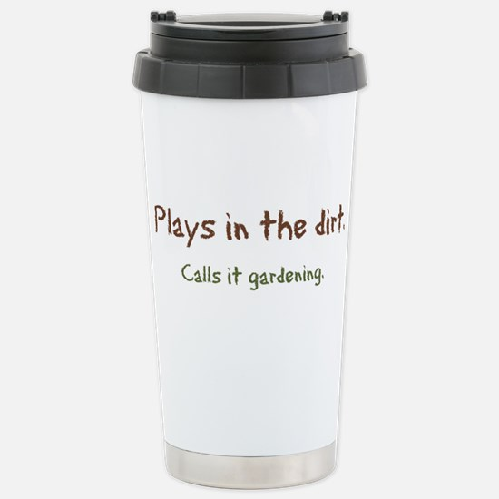 Plays in Dirt Stainless Steel Travel Mug