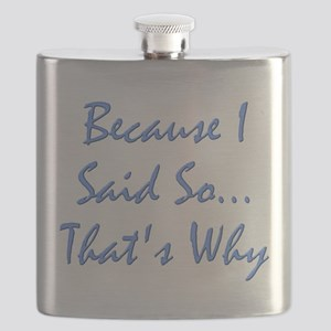 Because I Said So That's Why Flask