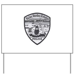 Palos Verdes Estates Police Yard Sign