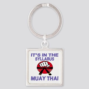It's in the syllabus Muay Thai Square Keychain
