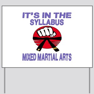 It's in the syllabus Mixed Martial Arts Yard Sign