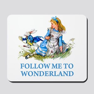 FOLLOW ME TO WONDERLAND Mousepad