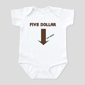 Five Dollar Infant Bodysuit