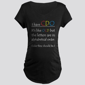 I have CDO ... Maternity Dark T-Shirt