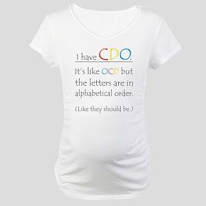 I have CDO ... Maternity T-Shirt