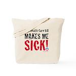 This Health Care Bill Makes Me SICK! Tote Bag