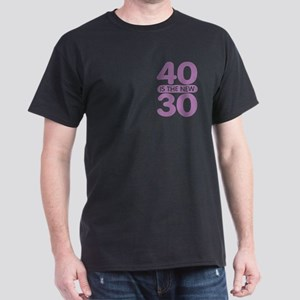 40 is the new 30 Dark T-Shirt