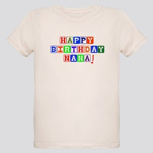 Happy Birthday Nana Organic Kids T Shirt