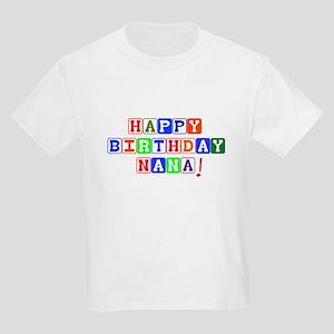 Happy Birthday Nana Kids Light T-Shirt