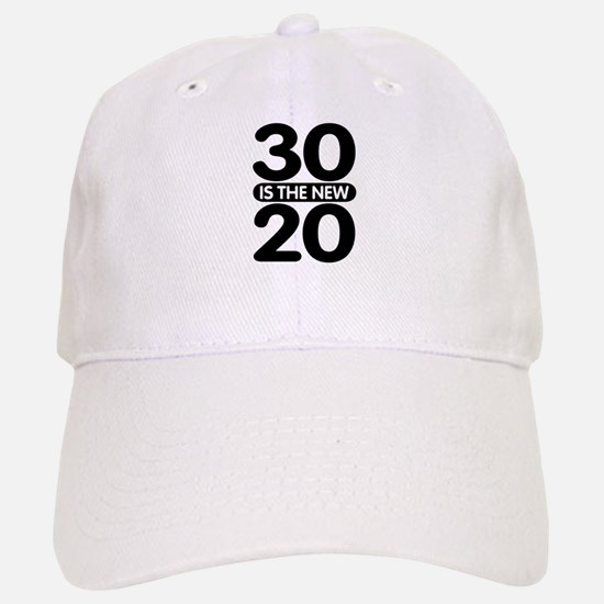 30 is the new 20 Baseball Baseball Cap