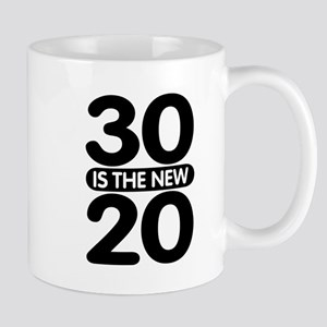 30 is the new 20 Mug