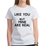 Mine Are Real Women's T-Shirt