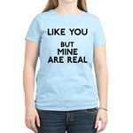 Mine Are Real Women's Light T-Shirt