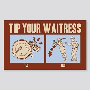 Tip Your Waitress Sticker (Rectangle)
