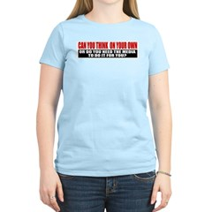 Can You Think On Your Own Women's Light T-Shirt