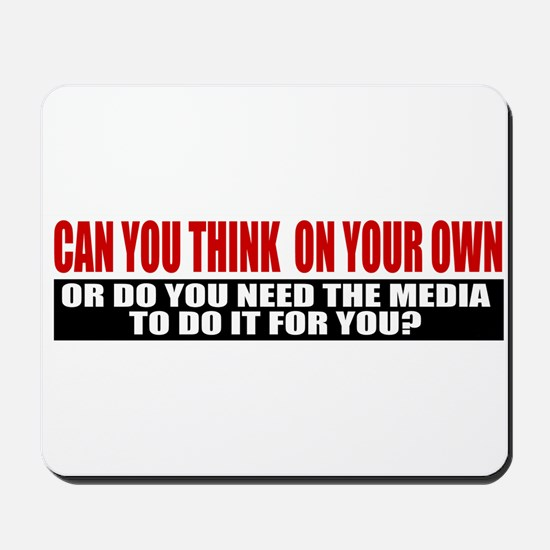 Can You Think On Your Own Mousepad