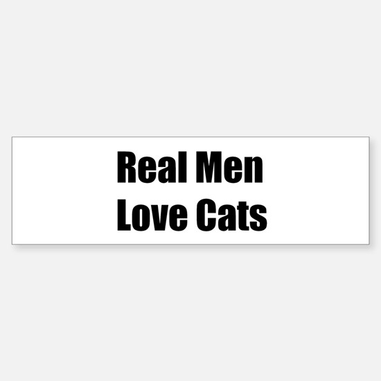 Real Men Love Cats Bumper Bumper Bumper Sticker