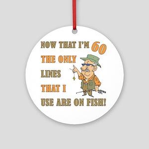 Hilarious Fishing 60th Birthday Ornament (Round)
