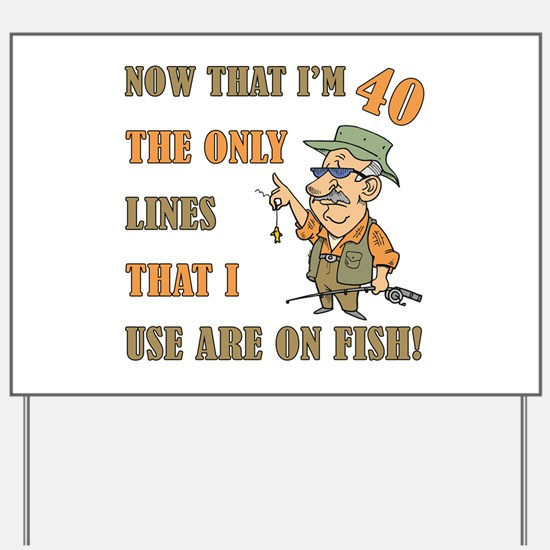 Hilarious Fishing 40th Birthday Yard Sign