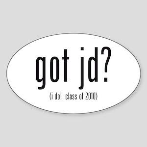 got jd? (i do! class of 2010) Sticker (Oval)