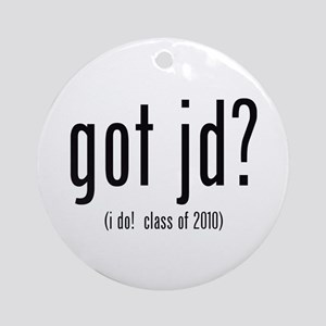 got jd? (i do! class of 2010) Ornament (Round)