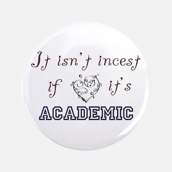 "Academic Incest 3.5"" Button"