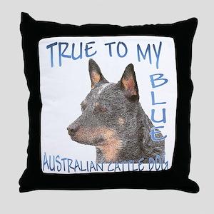 True To My Blue Throw Pillow