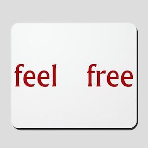 Feel Free Mousepad
