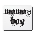 Mama's Boy Mousepad