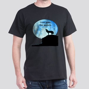 I Run With The Wolves Dark T-Shirt