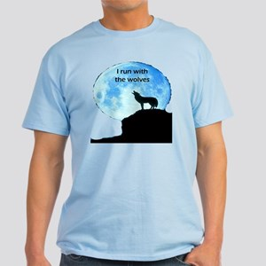 I Run With The Wolves Light T-Shirt