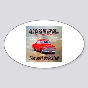 OLD CARS NEVER DIE...THEY JUS Sticker (Oval)