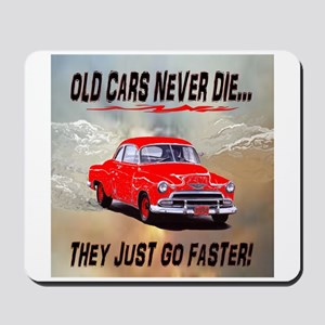 OLD CARS NEVER DIE...THEY JUS Mousepad
