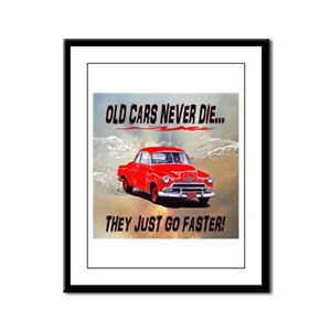 OLD CARS NEVER DIE...THEY JUS Framed Panel Print