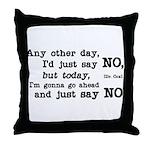 Just Say No Throw Pillow