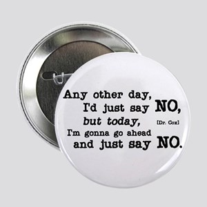 """Just Say No 2.25"""" Button"""