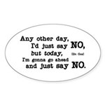 Just Say No Sticker (Oval)