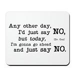 Just Say No Mousepad